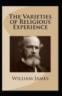 William James: The Varieties of Religious Experience-Original Edition(Annotated) Cover Image