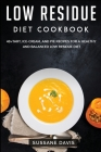 Low Residue Diet Cookbook: 40+Tart, Ice-Cream, and Pie recipes for a healthy and balanced Low Residue diet Cover Image