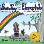 Sara Fay and the Elementals: Book 1: Forces Unite Cover Image