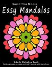 Easy Mandalas: Adults Coloring Book for Beginners, Seniors and people with low vision Cover Image