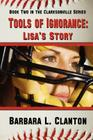 Tools of Ignorance - Lisa's Story (Clarksonville) Cover Image