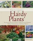 Encyclopedia of Hardy Plants: Annuals, Bulbs, Herbs, Perennials, Shrubs, Trees, Vegetables, Fruits and Nuts Cover Image
