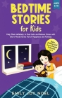 Bedtime Stories for Kids: Help Them Definitely to Feel Calm and Reduce Stress with Short Moral Stories Full of Happiness and Fantasy Cover Image