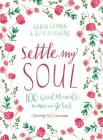 Settle My Soul: 100 Quiet Moments to Meet with Jesus Cover Image