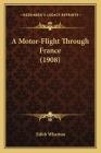 A Motor-Flight Through France (1908) a Motor-Flight Through France (1908) Cover Image