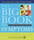 The Big Book of Symptoms: A-Z Guide to Your Child?s Health Cover Image