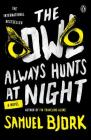 The Owl Always Hunts at Night Cover Image