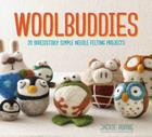 Woolbuddies: 20 Irresistibly Simple Needle Felting Projects Cover Image