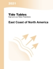 2021 Tide Tables: East Coast of North America: East Coast of North & South America: East Coast of North & South America Cover Image