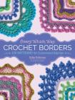 Every Which Way Crochet Borders: 139 Patterns for Customized Edgings Cover Image
