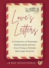 Love's Letters: A Collection of Timeless Relationship Advice from Today's Hottest Marriage Experts Cover Image