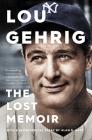 Lou Gehrig: The Lost Memoir Cover Image