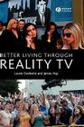 Better Living Through Reality TV: Television and Post-Welfare Citizenship Cover Image
