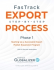 FasTrack Export Step-by-Step Process: Phase 1 - Starting Up a Successful Export Market Expansion Program Cover Image