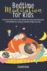 Bedtime Meditation for Kids: The Complete Short Stories Collection to Help Children Being Mindful of Their Breath and Have a Restful Sleep with Won Cover Image