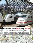 RailPass InfoRailMap 2020 - Discover Your Europe: Icon and Info illustrated Railway Atlas specifically designed for Global Interrail and Eurail RailPa Cover Image