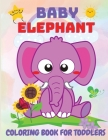 Baby Elephant Coloring Book for Kids: Educational Coloring Book with Cute Elephant, Baby Elephant, Easy Activity Book for Boys and Girls Cover Image