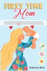 First-Time Mom: Understanding Hypnobirthing Methods and Prepare Yourself for pregnancy. Learn the New Way to Calm Crying and Help Your Cover Image