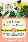Gardening Month by Month: Tips for Flowers, Vegetables, Lawns, and Houseplants Cover Image
