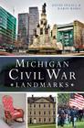 Michigan Civil War Landmarks Cover Image