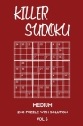 Killer Sudoku Medium 200 Puzzle With Solution Vol 6: 9x9, Advanced sumoku Puzzle Book, 2 puzzles per page Cover Image