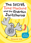 The Secret Time Machine and the Gherkin Switcheroo Cover Image