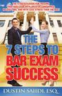 The 7 Steps to Bar Exam Success: The Strategy Guide for Passing Your Bar Exam with Greater Confidence, in Less Time, and with Less Stress than the Res Cover Image