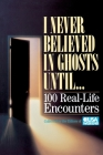 I Never Believed in Ghosts Until . . . Cover Image