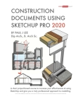 Construction Documents Using SketchUp Pro 2020: A short project-based course to increase your effectiveness at using SketchUp and give you a truly pro Cover Image