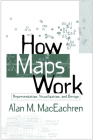 How Maps Work: Representation, Visualization, and Design Cover Image