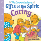 Caring (Berenstain Bears Gifts of the Spirit) Cover Image