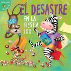 Desastre En La Fiesta 100th Dia: Disaster on the 100th Day Cover Image