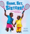 Game, Set, Sisters!: The Story of Venus and Serena Williams (Who Did It First?) Cover Image