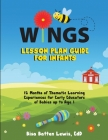 WINGS Lesson Plan Guide for Infants: 12 Months of Thematic Learning Experiences for Early Educators of Babies up to Age 1 Cover Image