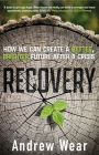 Recovery: How We Can Create a Better, Brighter Future After a Crisis Cover Image