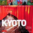 Kyoto City of Zen: Visiting the Heritage Sites of Japan's Ancient Capital Cover Image