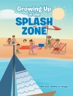 Growing Up in the Splash Zone Cover Image