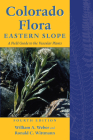 Colorado Flora: Eastern Slope, Fourth Edition <br>A Field Guide to the Vascular Plants Cover Image