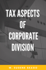 Tax Aspects of Corporate Division Cover Image
