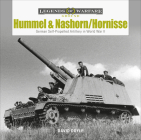 Hummel and Nashorn/Hornisse: German Self-Propelled Artillery in World War II (Legends of Warfare: Ground #16) Cover Image