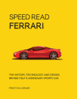 Speed Read Ferrari: The History, Technology and Design Behind Italy's Legendary Automaker Cover Image