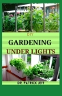 DIY Gardening Under Lights: The Easy Guide for Indoor Growers Cover Image