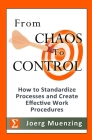 From Chaos to Control: How to Standardize Processes and Create Effective Work Procedures Cover Image