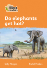 Do Elephants get Hot?: Level 4 (Collins Peapod Readers) Cover Image