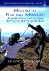Historical Fencing Manual: Rapier-Fencing in the 17th and 18th Centuries Cover Image