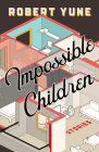 Impossible Children (Mary McCarthy Prize in Short Fiction) Cover Image