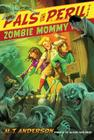 Zombie Mommy (A Pals in Peril Tale) Cover Image