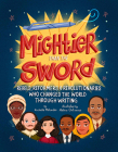 Mightier Than the Sword: Rebels, Reformers, and Revolutionaries Who Changed the World Through Writing Cover Image