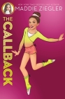 The Callback (Maddie Ziegler #2) Cover Image
