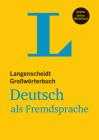 Langenscheidt Grosswoerterbuch Deutsch ALS Fremdsprache - Mondolingual German Dictionary (German Edition) Cover Image
